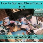 How to Sort and Store Photos part 4 Jamie Novak