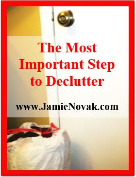 The most important step to declutter jamie novak - Important thing consider decluttering ...
